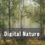 Digital Nature 放置が当たり前の時代へ
